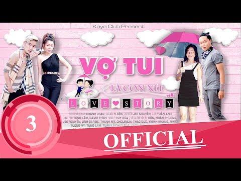 VỢ TUI LÀ CON NÍT ( Love Story ) Tập 3: Nhật Ký Tình Yêu| KAYA Club | OFFiCIAL ShortFilm