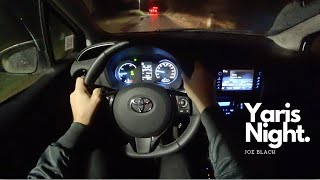 Night Toyota Yaris 1.5 Hybrid 100 HP E-CVT | 4K POV Test Drive #123 Joe Black
