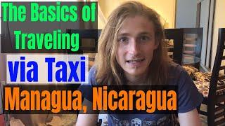 The Basics of Traveling via Taxi in Managua, Nicaragua