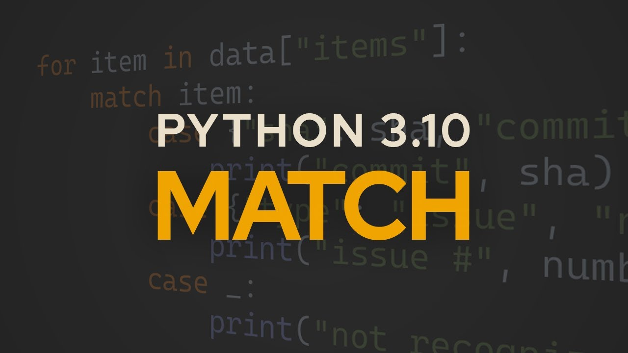Python 3.10 Pattern Matching in Action