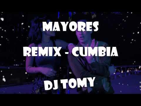 Mayores - Remix Cumbia  - DJ Tomy