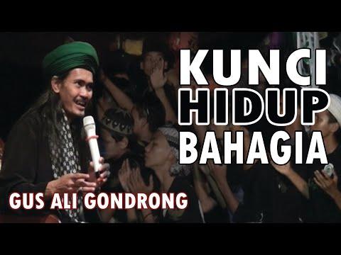 KUNCI HIDUP BAHAGIA || GUS ALI GONDRONG