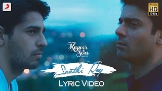 saathi rey lyric video – kapoor sons sidharth alia fawad rishi kapoor arko