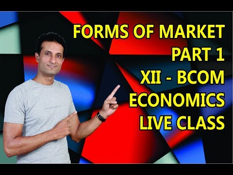 ECONOMICS CLASS 12 & CPT - FORMS OF MARKET PART 1- By NARESH MALHOTRA SIR
