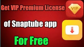 Download How To Download Vip Premium Free For Snaptube Free