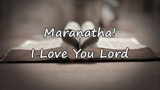 Maranatha! - I Love You Lord [with lyrics] thumbnail