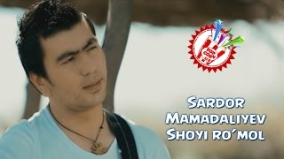 Sardor Mamadaliyev - Shoyi ro'mol (Official music video)