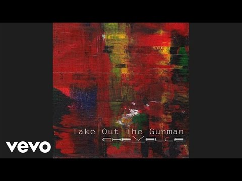 Chevelle - Take Out the Gunman (audio)