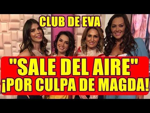 CLUB DE EVA SALE del AIRE tras DEMANDA de MAGDA RODRIGUEZ luego de 3 MESES
