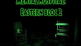 Mental Hospital Eastern Bloc 2 Part 2(Shit Brix!)