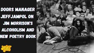 Doors Manager Jeff Jampol on Jim Morrison's Alcoholism & His New Poetry Book