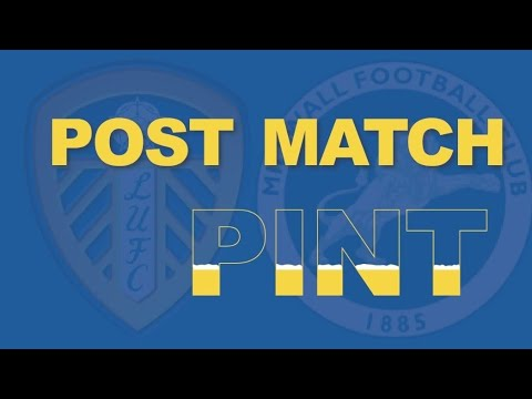 POST MATCH PINT! | Leeds 3-2 Millwall