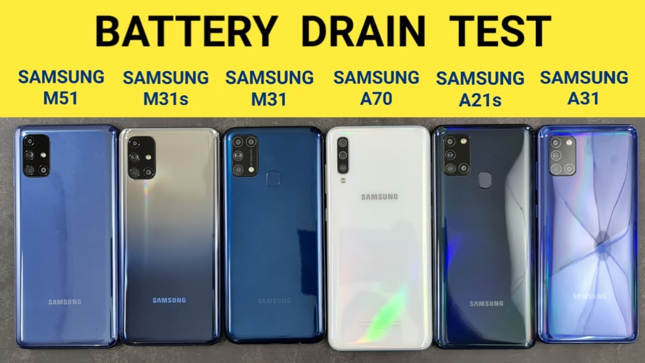 Samsung M51 Vs M31s Vs M31 Vs Samsung A70 Vs A21s Vs A31 Battery Drain Test Youtube