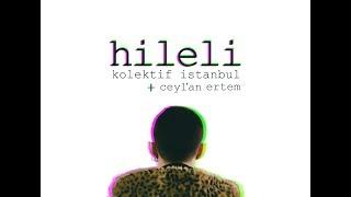 Kolektif İstanbul & Ceylan Ertem - Hileli (Teaser)