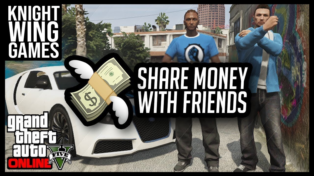 Money With Friends In Gta 5 Online