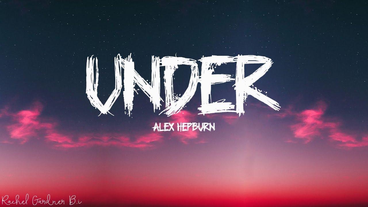 Download Alex Hepburn - Under (Lyrics)