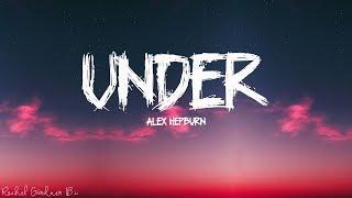 Alex Hepburn - Under (Lyrics)