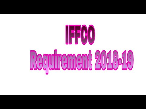 IFFCO Requirement 2018-19 all India Requirements Latest job 2018 -19