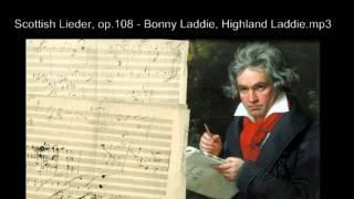 Ludwig van Beethoven - Scottish Lieder, op 108   Bonny Laddie, Highland Laddie mp3