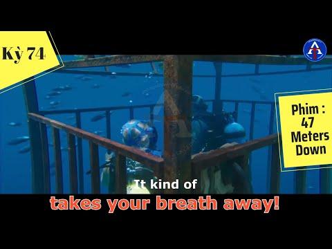 [HỌC IDIOM QUA PHIM] - Take Your Breath Away (Phim 47 Meters Down)