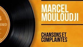 Marcel Mouloudji - Chansons et Complaintes