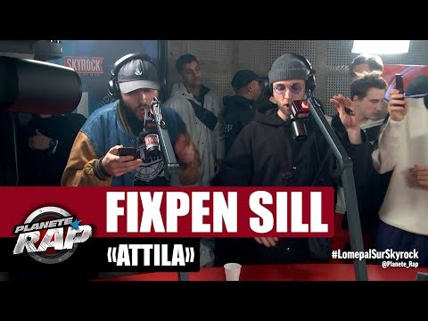 """[Exclu] Fixpen Sill """"Attila"""" #PlanèteRap"""