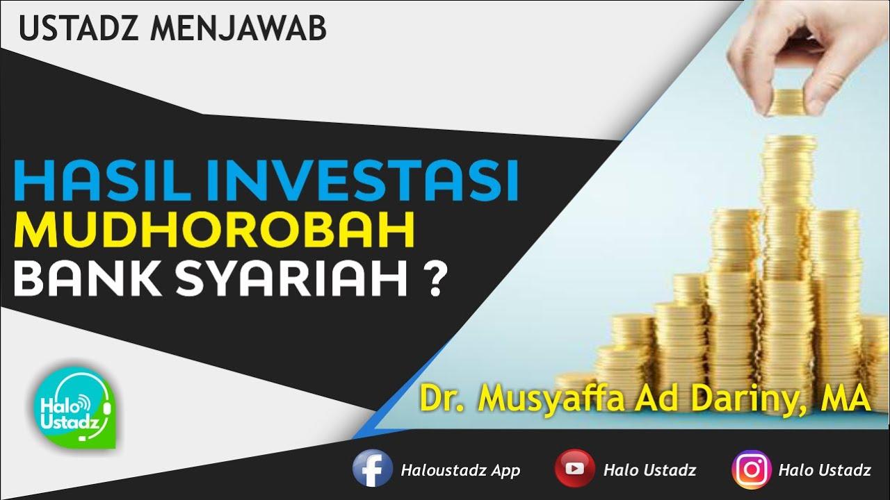 Hasil Investasi Mudhorobah Bank Syariah ? : Dr. Musyaffa Ad Dariny, MA