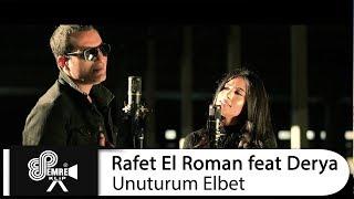 Rafet El Roman Feat Derya   Unuturum Elbet