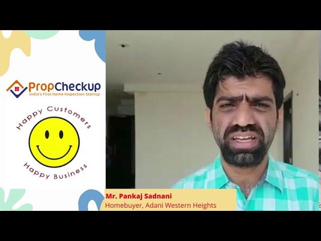 Home Inspection Testimonial / Review by Mr. Pankaj Sadnani (Homebuyer from Lodha NCP, Mumbai; India)