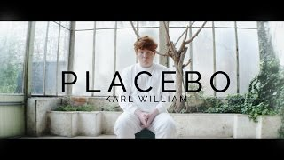 Karl William - Placebo