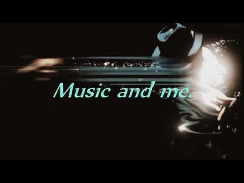 MICHAEL JACKSON - MUSIC AND ME (LYRICS)