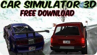 Car Simulator 3D Gameplay + Free Download PC HD