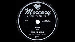 1948 HITS ARCHIVE: Shine - Frankie Laine (his original version)
