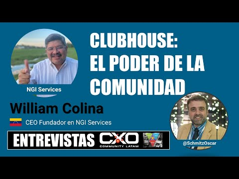 🎙️ Entrevista William Colina 💪 ClubHouse: El poder de la comunidad 🚀