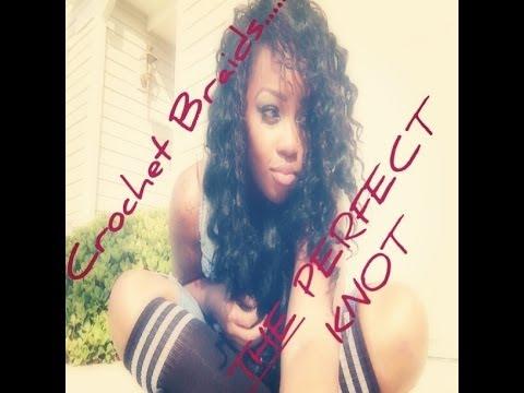 CROCHET BRAIDS | The Perfect Knot! MUST WATCH
