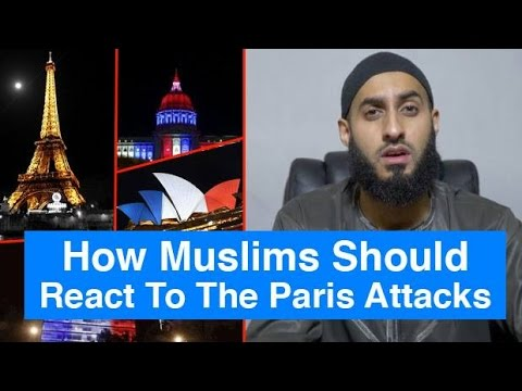 How Muslims Should React To London & Paris Attacks