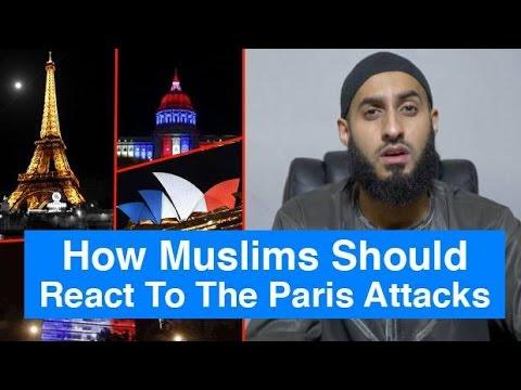 How Muslims Should React To London & Paris Attacks