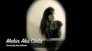 Makin Aku Cinta (Cover) - Irma Seleman