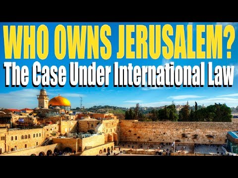 WHO OWNS JERUSALEM? The Case Under International Law (Is it Capital of Israel?) Dr. Jacques Gauthier