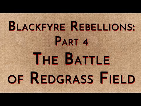 Blackfyre Rebellions: Part 4 - The Battle of Redgrass Field