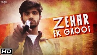 Zehar Ek Ghoot - Ruhaan & Kapil Jangir - Official Full Song - New Hindi Songs 2016