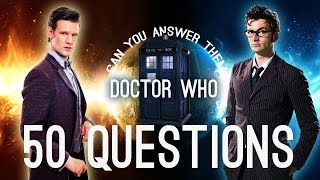 DOCTOR WHO | ARE YOU A WHOVIAN | 50 Questions
