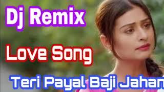 teri payal baji jahan.mix by dj.