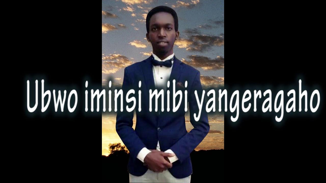 NIBUTSE AHO WANKUYE by Desire MUBOGORA