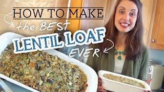 How To Make Amazing Lentil Loaf (meatloaf Alternative)