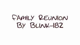 Watch Blink182 Family Reunion video