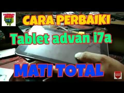Solusi Tablet ADVAN I7A mati total.