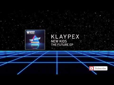 New Kids (Official Audio)   Klaypex (2015)