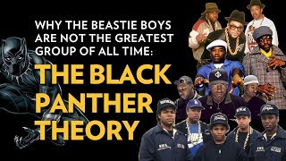 Why The Beastie Boys Are Not The Greatest Group Of All Time: The Black Panther Theory