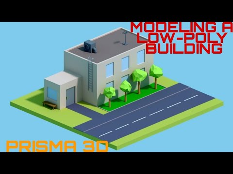 Prisma 3D : Modeling a low-poly office building